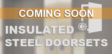 Insulated Steel Doorsets COMING SOON